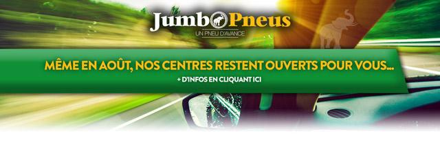 Ouverture des centres Jumbo Pneus au mois d'août